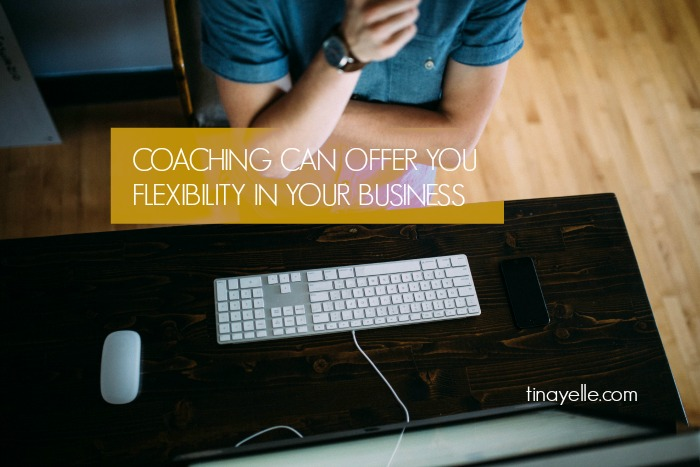 Coaching can offer you flexibility in your business